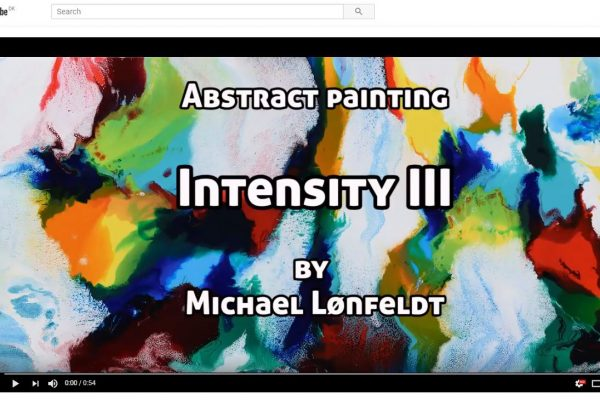 Video des Gemäldes Intensity III von Art by Lønfeldt